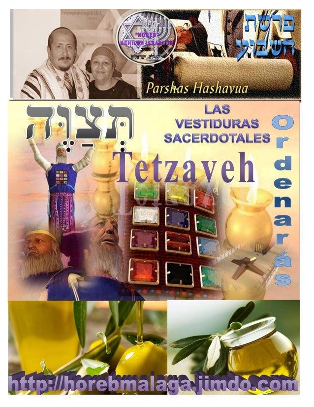 תְּ צוֶּה ַ Parasha nº 20 Tetzave (Ordenarás) Mes 11º (Calendario Kodesh de YHWH) (08-02-14) (5774 / 25 / SHEVAT)  ¡A lo...