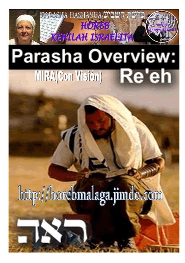 Parashá nº 47 Re´eh (Mira (Con Visión) ראה Mes 5 º- AV (Calendario KODESH DE YAHWEH) (03-08-2013) ¡A los llamados de Yis...