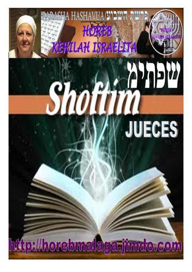 Parashá nº 48 Shof'tim (Jueces) שפתימ Mes 6º - (Calendario KODESH DE YAHWEH) (10-08-2013) ¡A los llamados de Yis...