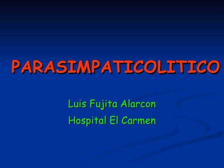 PARASIMPATICOLITICO Luis Fujita Alarcon Hospital El Carmen