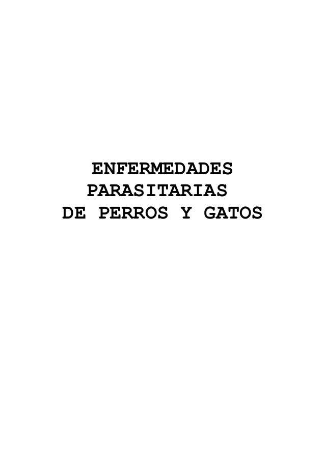 ENFERMEDADES  PARASITARIASDE PERROS Y GATOS