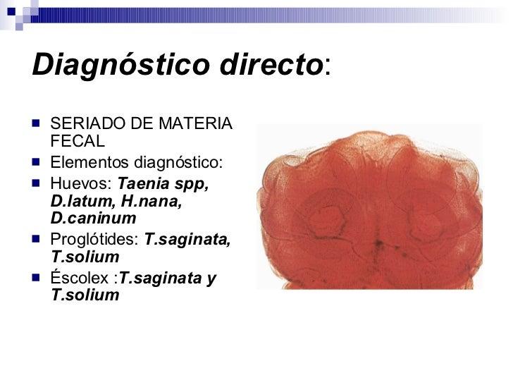 Diagnóstico directo : <ul><li>SERIADO DE MATERIA FECAL </li></ul><ul><li>Elementos diagnóstico: </li></ul><ul><li>Huevos: ...
