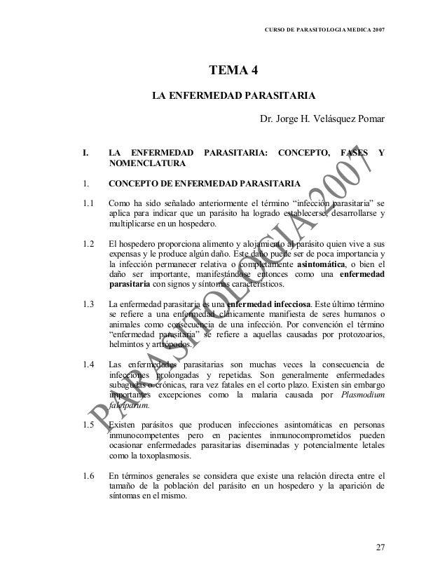 CURSO DE PARASITOLOGIA MEDICA 2007 27 TEMA 4 LA ENFERMEDAD PARASITARIA Dr. Jorge H. Velásquez Pomar I. LA ENFERMEDAD PARAS...