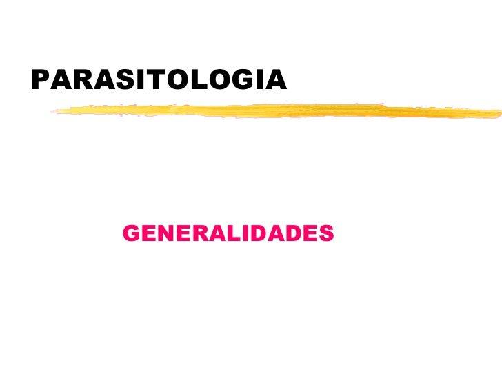 PARASITOLOGIA GENERALIDADES