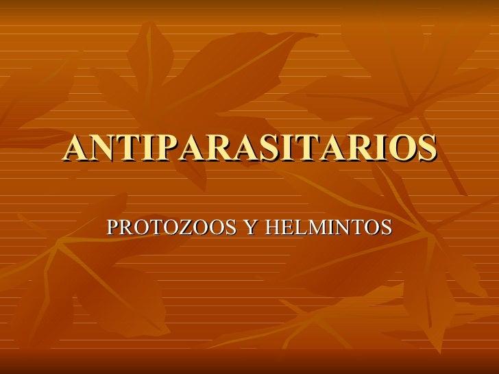 ANTIPARASITARIOS PROTOZOOS Y HELMINTOS