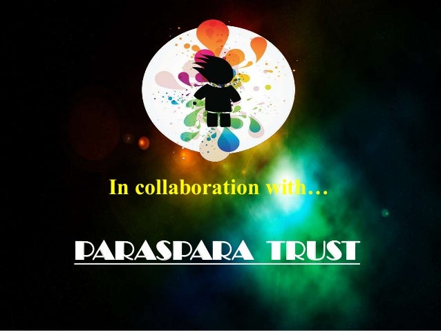 In collaboration with… PARASPARA TRUST