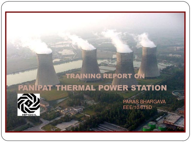 PARAS BHARGAVAEEE/10/675DPANIPAT THERMAL POWER STATIONTRAINING REPORT ON
