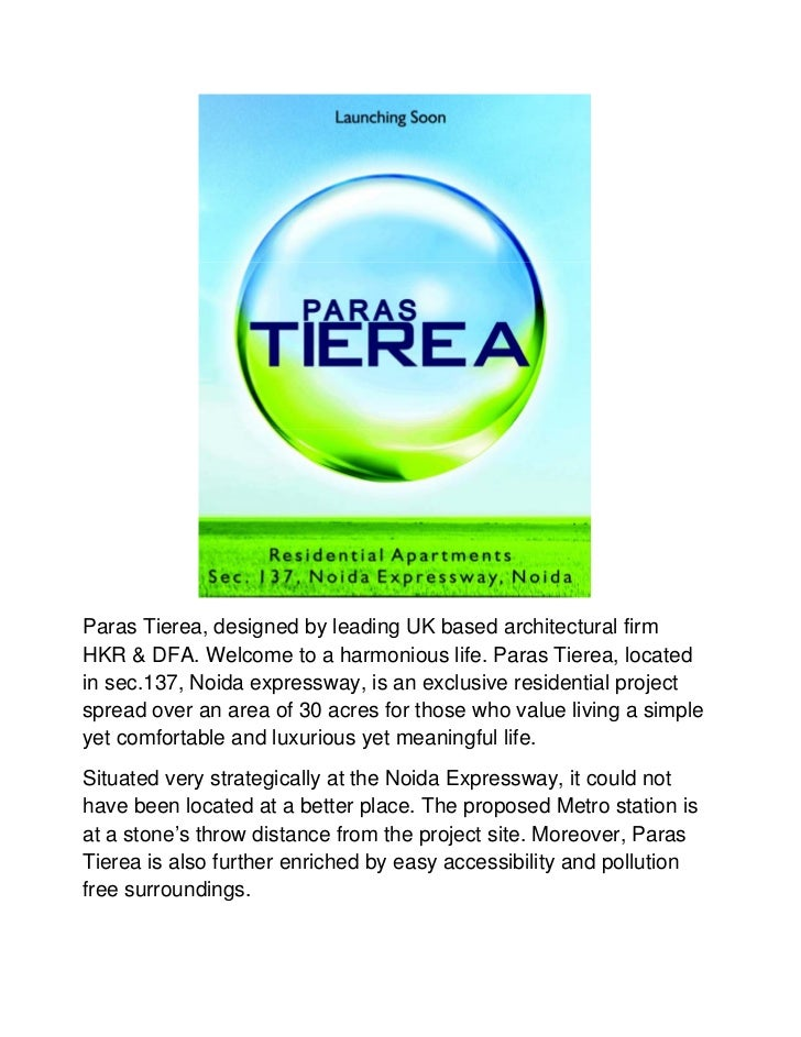 Paras Tierea, designed by leading UK based architectural firmHKR & DFA. Welcome to a harmonious life. Paras Tierea, locate...