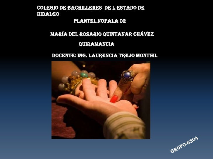 COLEGIO DE BACHILLERES  DE L ESTADO DE HIDALGO<br />PLANTEL NOPALA 02<br />MARÍA DEL ROSARIO QUINTANAR CHÁVEZ<br />QUIRAMA...