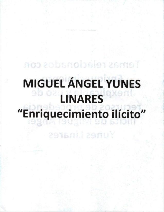 """MIGUEL ANGEL YUNES LINARES """"Enriq ueci miento i I ícito"""""""