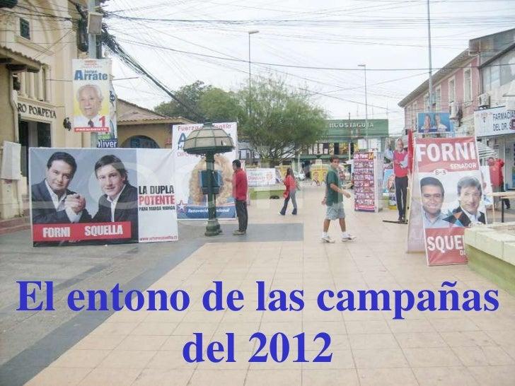 El entono de las campañas         del 2012