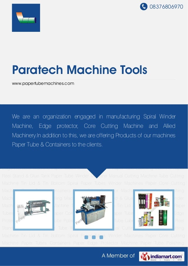 08376806970A Member ofParatech Machine Toolswww.papertubemachines.comSpiral Paper Tubes Winder Machines Paper Core Cutting...