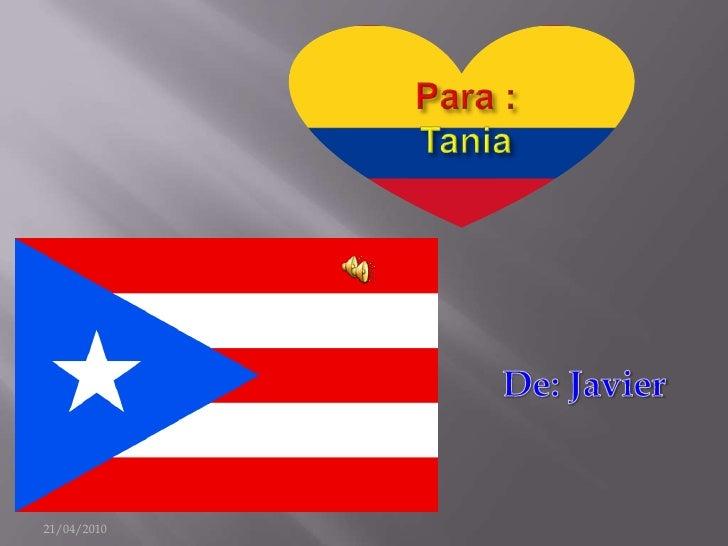 Para :               Tania<br />21/04/2010<br />Amiga<br />De: Javier<br />