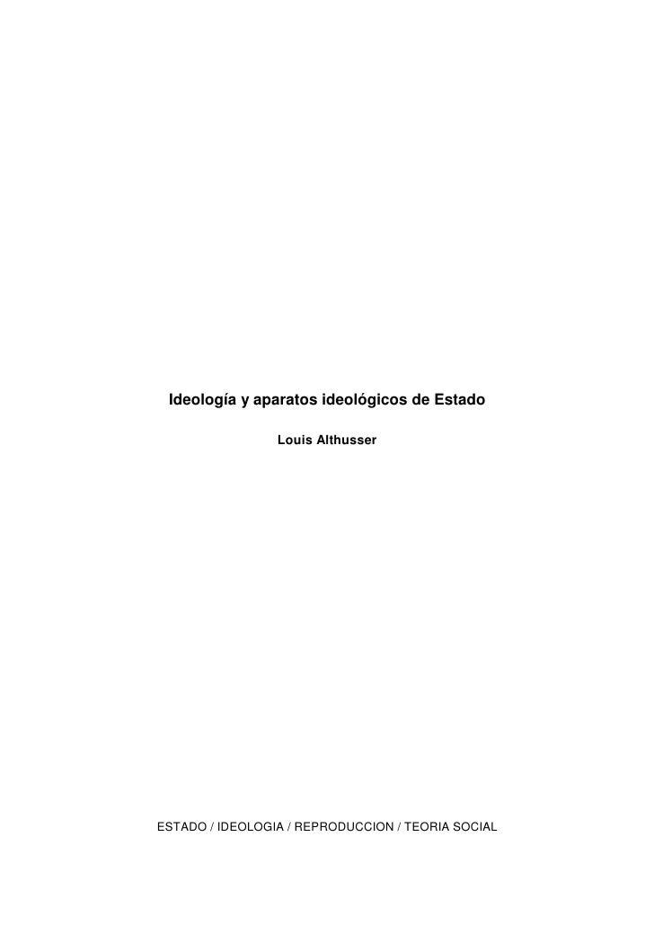 Ideología y aparatos ideológicos de Estado                 Louis AlthusserESTADO / IDEOLOGIA / REPRODUCCION / TEORIA SOCIAL