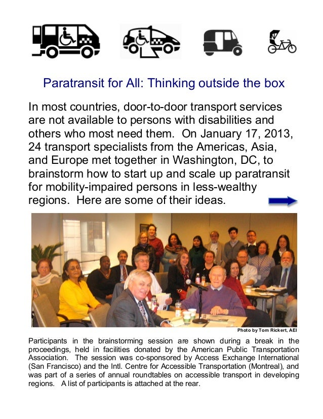 Paratransit for All: Thinking outside the boxIn most countries, door-to-door transport servicesare not available to person...