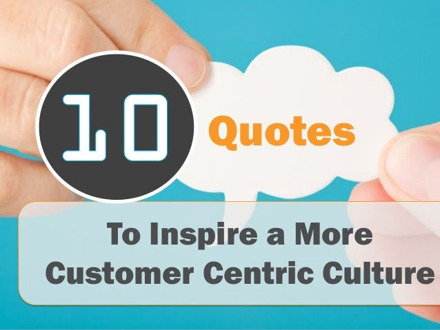 Quotes To Inspire a More Customer Centric Culture