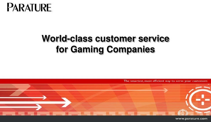 World-class customer servicefor Gaming Companies<br />