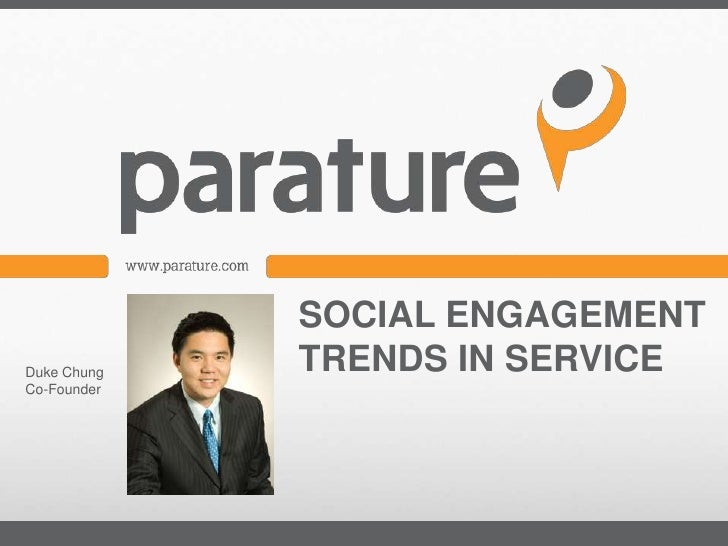 SOCIAL ENGAGEMENTDuke Chung   TRENDS IN SERVICECo-Founder