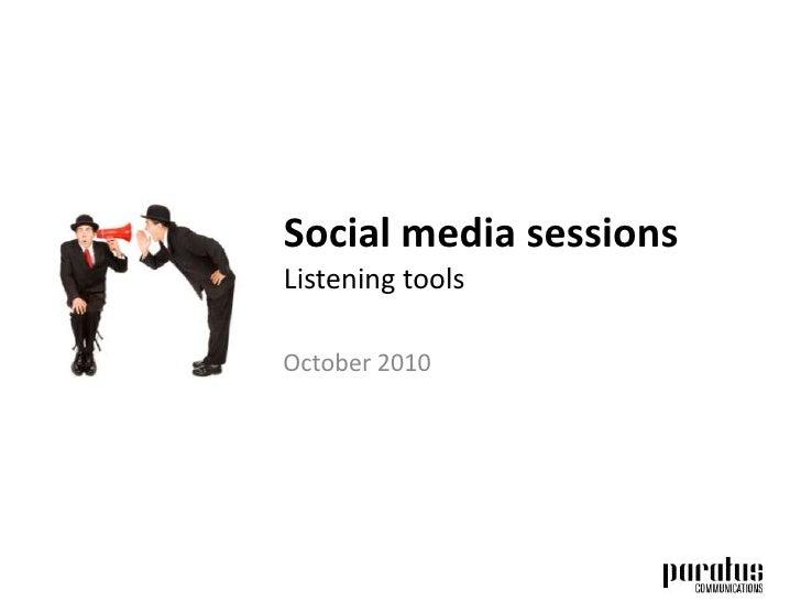 Social media sessionsListening tools<br />October 2010<br />