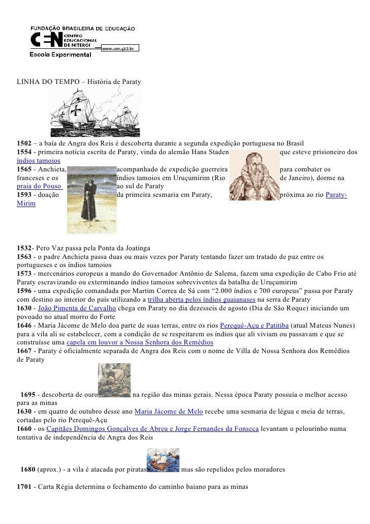 LINHA DO TEMPO – História de Paraty     1502 – a baía de Angra dos Reis é descoberta durante a segunda expedição portugues...