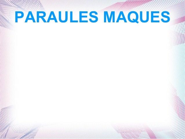 PARAULES MAQUES