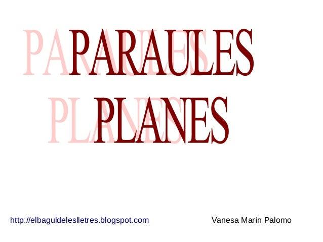 http://elbaguldeleslletres.blogspot.com Vanesa Marín Palomo
