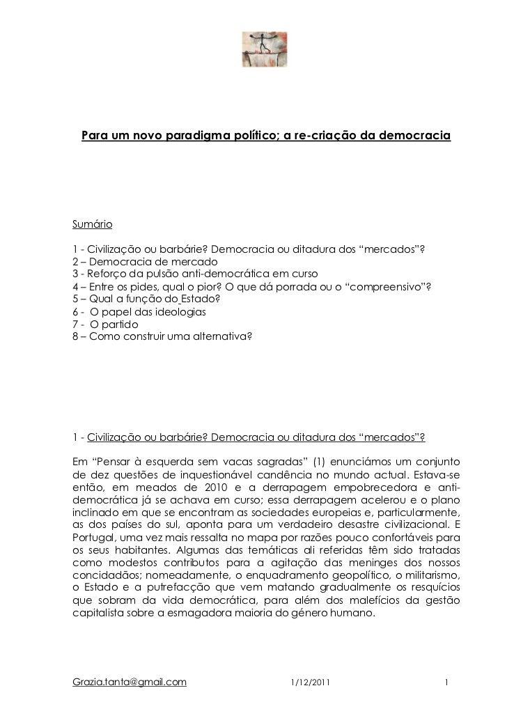 Para um novo paradigma político; a re-criação da democraciaSumário1 - Civilização ou barbárie? Democracia ou ditadura dos ...