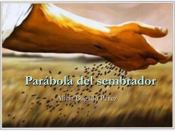 Parábola del sembrador Alicia Bugallo Pérez