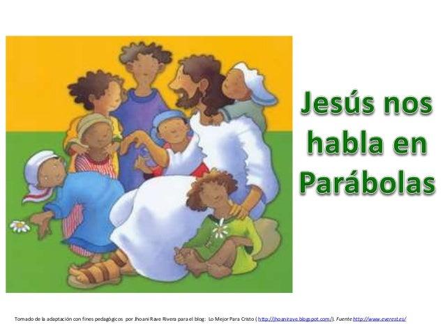 Tomado de la adaptación con fines pedagógicos por Jhoani Rave Rivera para el blog: Lo Mejor Para Cristo ( http://jhoanirav...