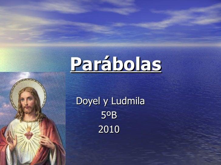 Doyel y Ludmila 5ºB  2010  Parábolas