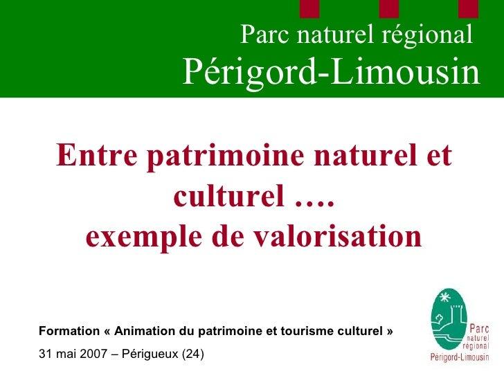 Parc naturel régional                         Périgord-Limousin    Entre patrimoine naturel et          culturel ….    exe...
