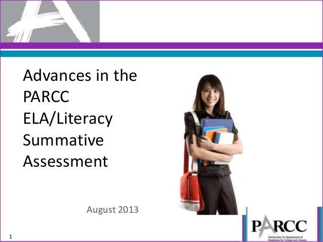 Advances in the PARCC ELA/Literacy Summative Assessment August 2013 1