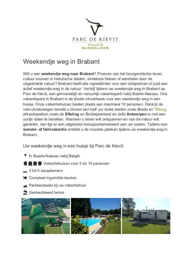 Weekendje weg in Brabant Wilt u een weekendje weg naar Brabant? Proeven van het bourgondische leven, cultuur snuiven i...