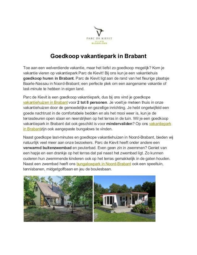 Goedkoop vakantiepark in Brabant Toe aan een welverdiende vakantie, maar het liefst zo goedkoop mogelijk? Kom je vakantie ...