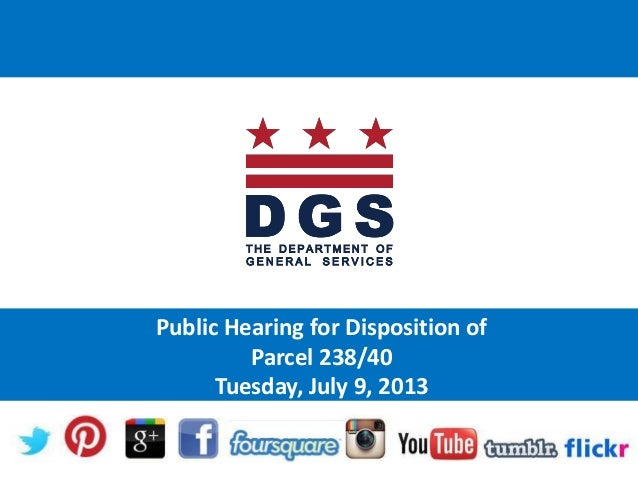 Public Hearing for Disposition of Parcel 238/40 Tuesday, July 9, 2013