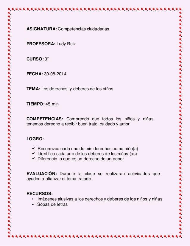 ASIGNATURA: Competencias ciudadanas  PROFESORA: Ludy Ruiz  CURSO: 3o  FECHA: 30-08-2014  TEMA: Los derechos y deberes de l...
