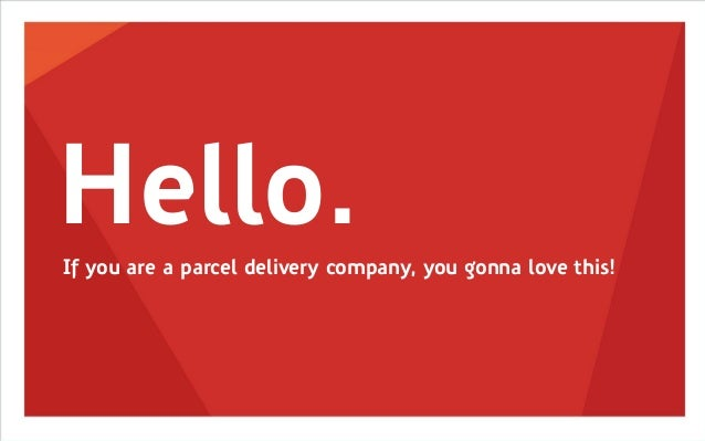 Hello.  If you are a parcel delivery company, you gonna love this!