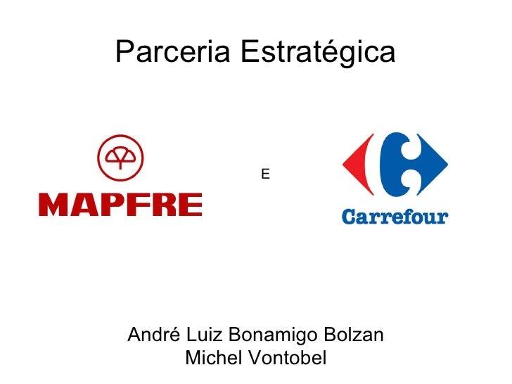 Parceria Estratégica André Luiz Bonamigo Bolzan Michel Vontobel E