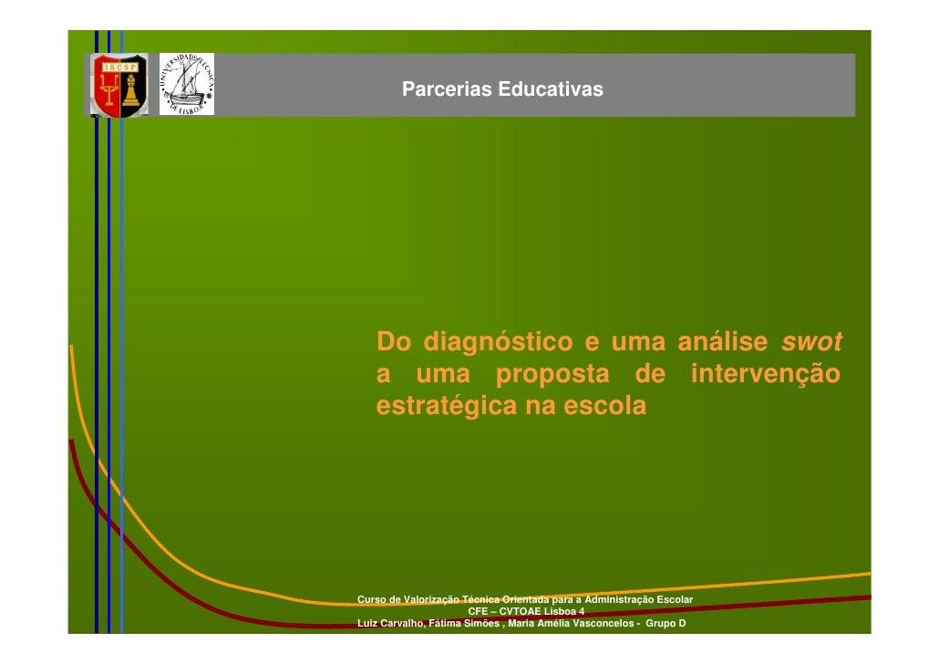 Parcerias Educativas        Do diagnóstico e uma análise swot    a uma proposta de intervenção    estratégica na escola   ...