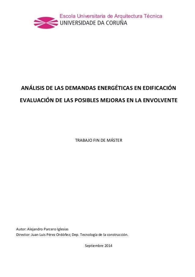 ANÁLISIS DE LAS DEMANDAS ENERGÉTICAS EN EDIFICACIÓN EVALUACIÓN DE LAS POSIBLES MEJORAS EN LA ENVOLVENTE TRABAJO FIN DE MÁS...