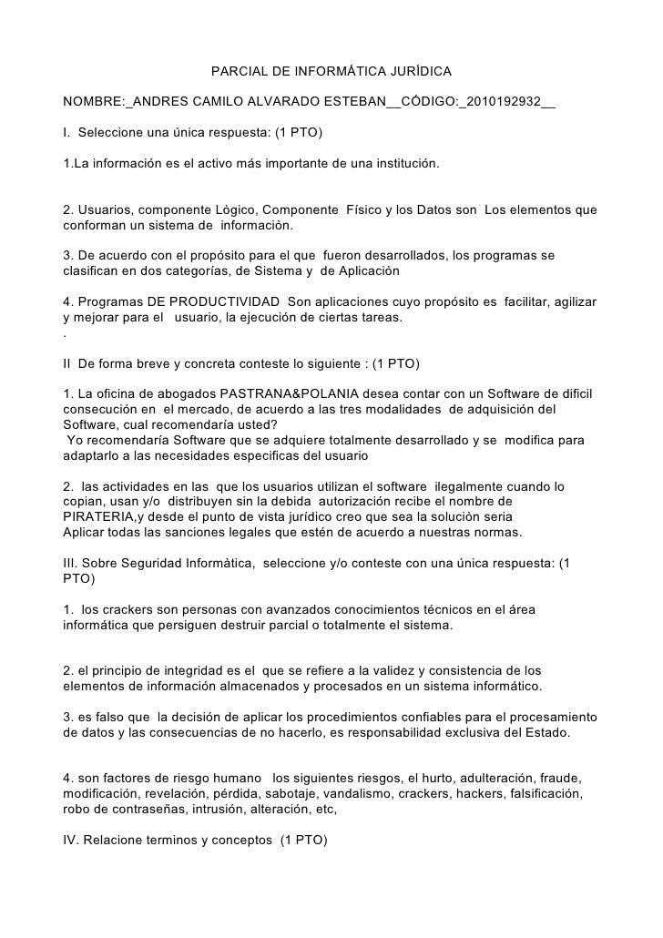 PARCIAL DE INFORMÁTICA JURÍDICA  NOMBRE:_ANDRES CAMILO ALVARADO ESTEBAN__CÓDIGO:_2010192932__  I. Seleccione una única res...