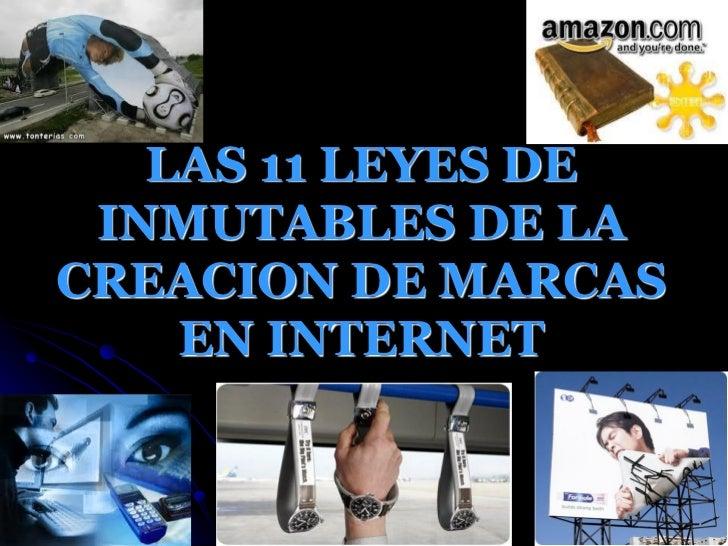 LAS 11 LEYES DE INMUTABLES DE LACREACION DE MARCAS    EN INTERNET