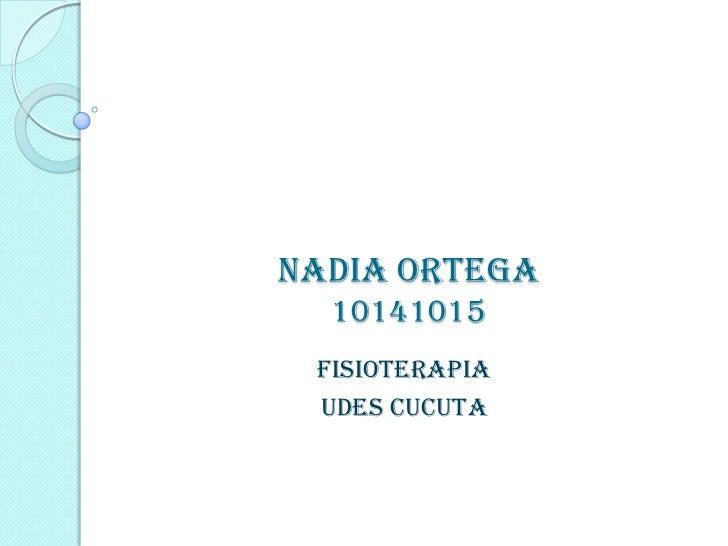 Nadia ortega  10141015 Fisioterapia Udes cucuta