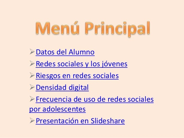 Datos del AlumnoRedes sociales y los jóvenesRiesgos en redes socialesDensidad digitalFrecuencia de uso de redes socia...