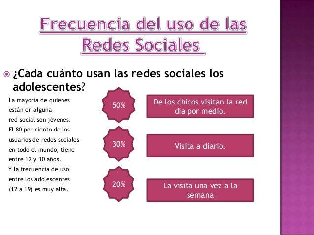  ¿Cada cuánto usan las redes sociales losadolescentes?La mayoría de quienesestán en algunared social son jóvenes.El 80 po...