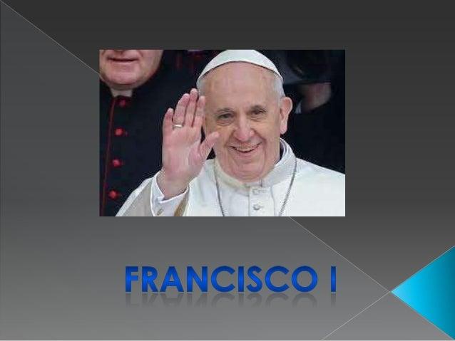 Francisco (en latín, Franciscus PP.), de nombre secular Jorge Mario Bergoglio (BuenosAires, Argentina, 17 de diciembre de ...