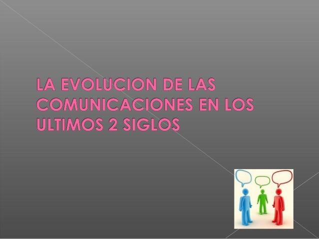 PARCIAL COMUNICACIÓN DIGITAL POWER POINT Diapositivas LA EVOLUCION DE LAS COMUNICACIONES EN LOS ULTIMOS 2 SIGLOS. Integran...