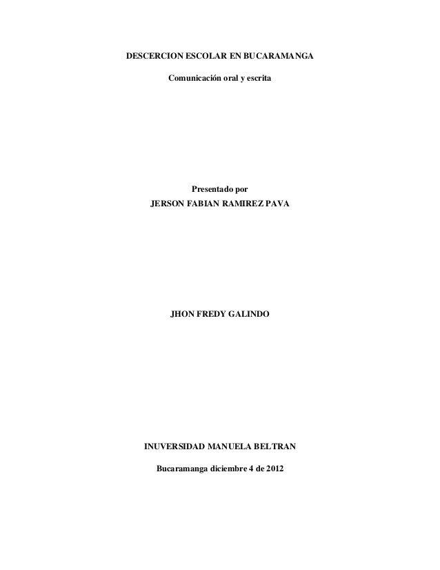 DESCERCION ESCOLAR EN BUCARAMANGA       Comunicación oral y escrita             Presentado por    JERSON FABIAN RAMIREZ PA...