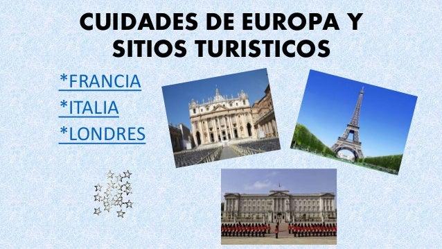 CUIDADES DE EUROPA Y SITIOS TURISTICOS *FRANCIA *ITALIA *LONDRES