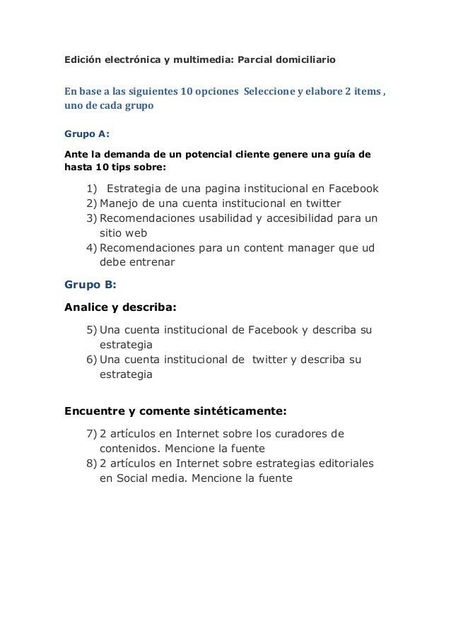 Edición electrónica y multimedia: Parcial domiciliarioEn base a las siguientes 10 opciones Seleccione y elabore 2 items ,u...